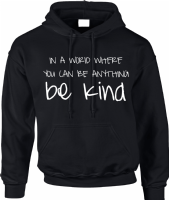 BE KIND HOODIE - INSPIRED BY KINDNESS
